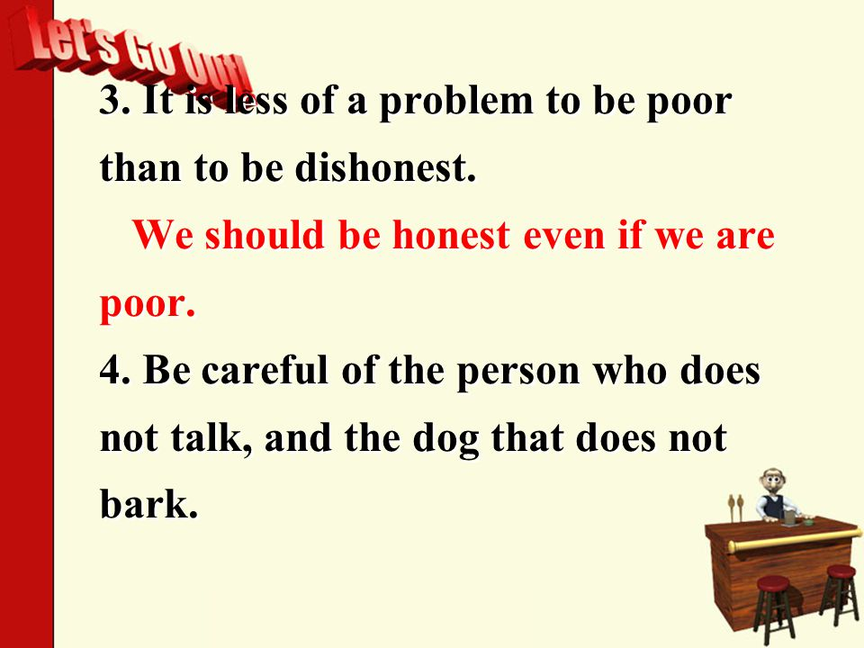 3. It is less of a problem to be poor than to be dishonest.