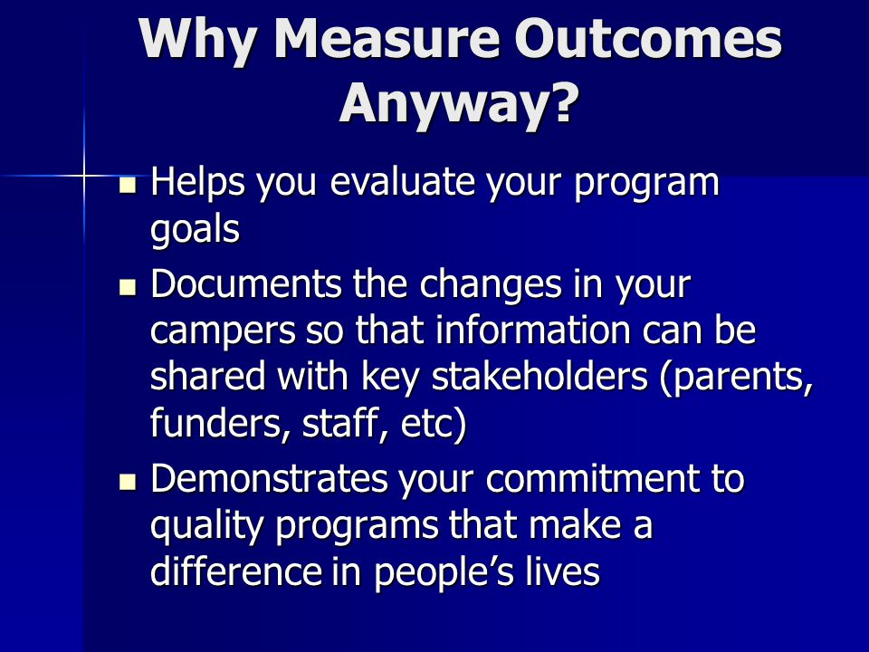 Why Measure Outcomes Anyway.