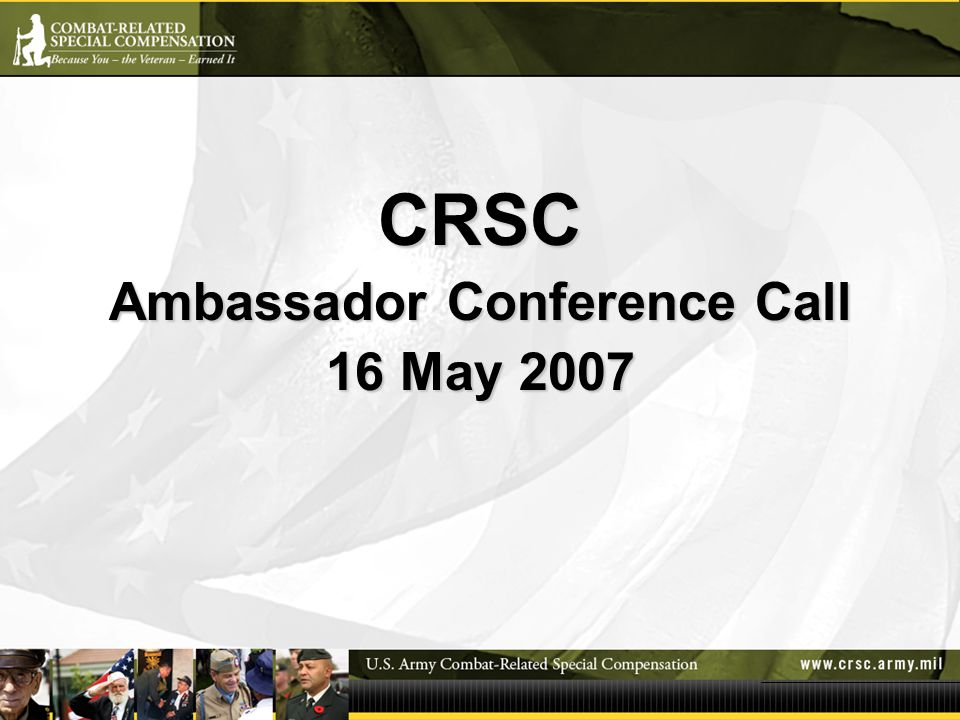 CRSC Ambassador Conference Call 16 May 2007