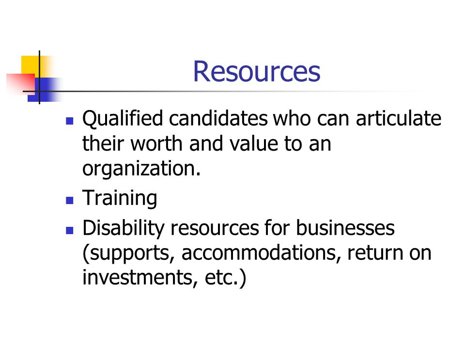 Resources Qualified candidates who can articulate their worth and value to an organization.