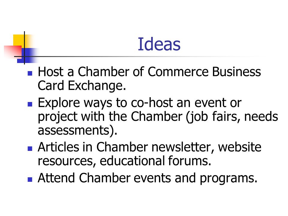 Ideas Host a Chamber of Commerce Business Card Exchange.
