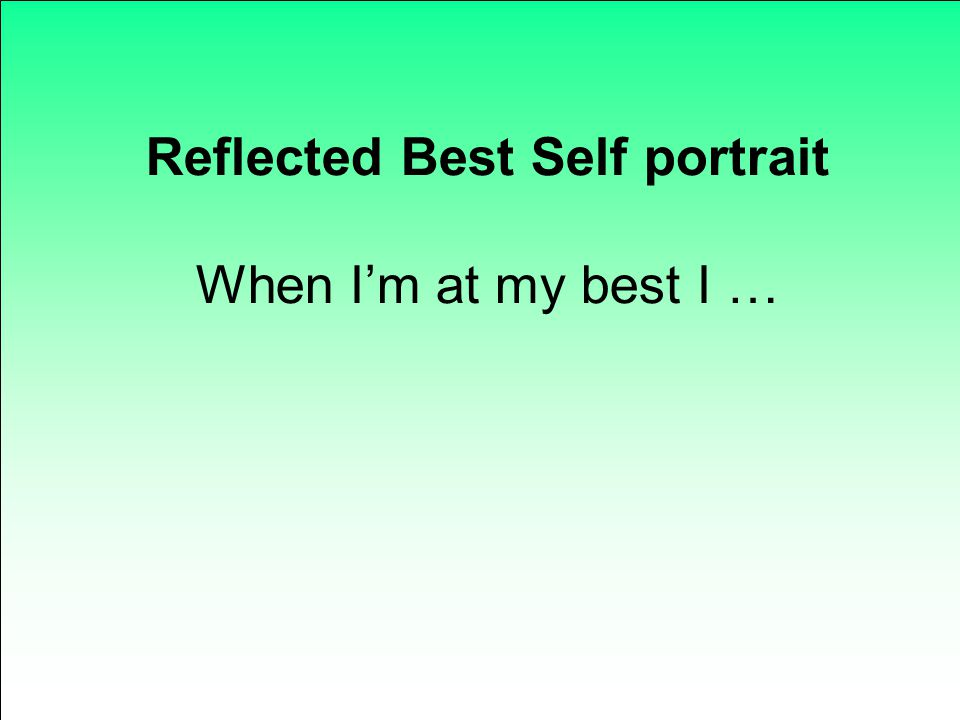 Reflected Best Self portrait When I'm at my best I …