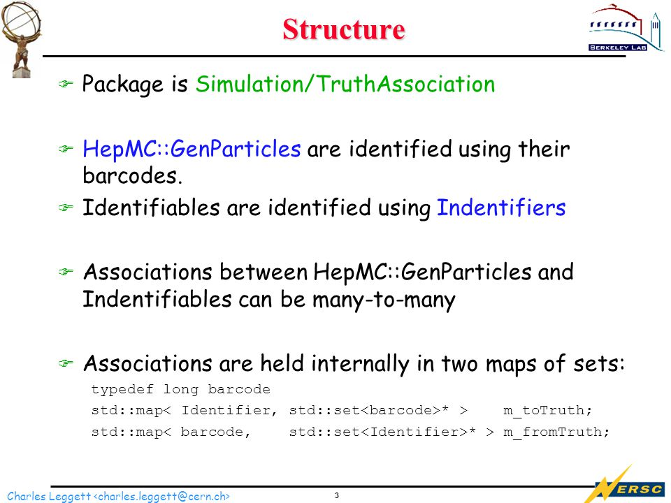 4 Charles Leggett Usage F Currently, the TruthAssociation package only provides a simple class - it is not a service.