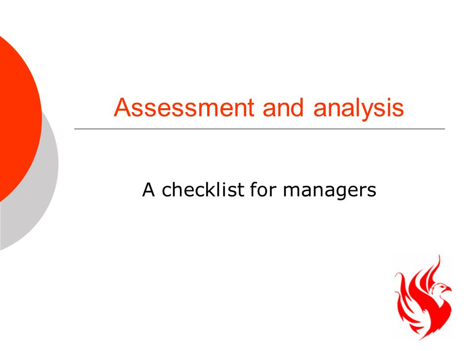 Assessment and analysis A checklist for managers