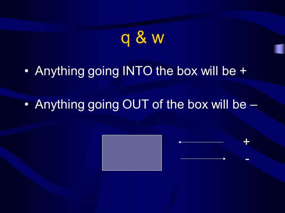 q & w If heat is transferred from the surroundings to the system and work is done on the system what are the signs for q & w.