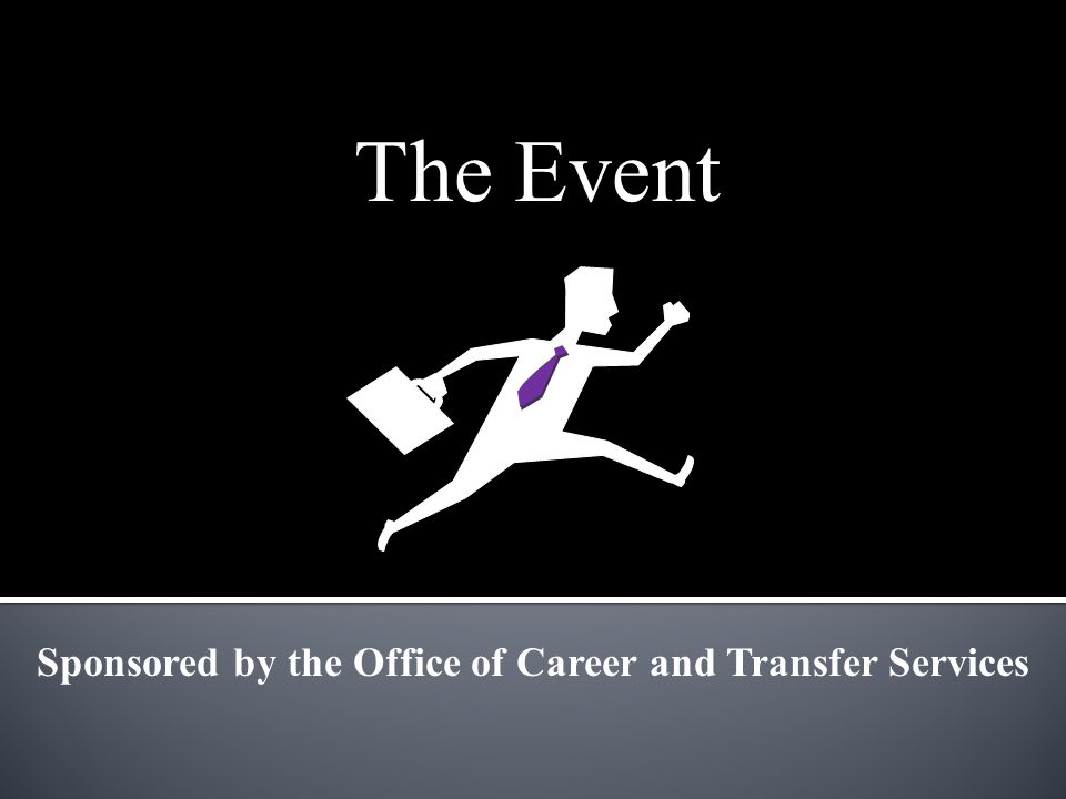 The Event Sponsored by the Office of Career and Transfer Services