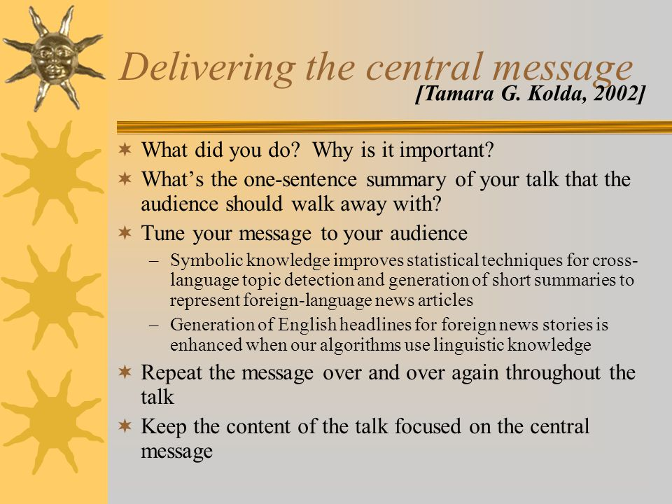 Delivering the central message  What did you do. Why is it important.