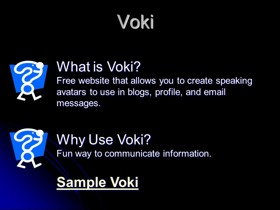 Voki What is Voki.