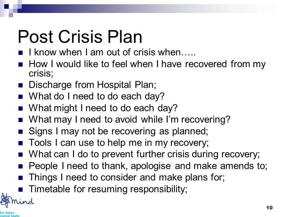 10 Post Crisis Plan I know when I am out of crisis when…..
