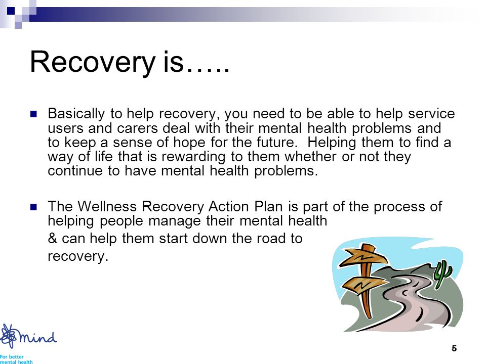 5 Recovery is…..