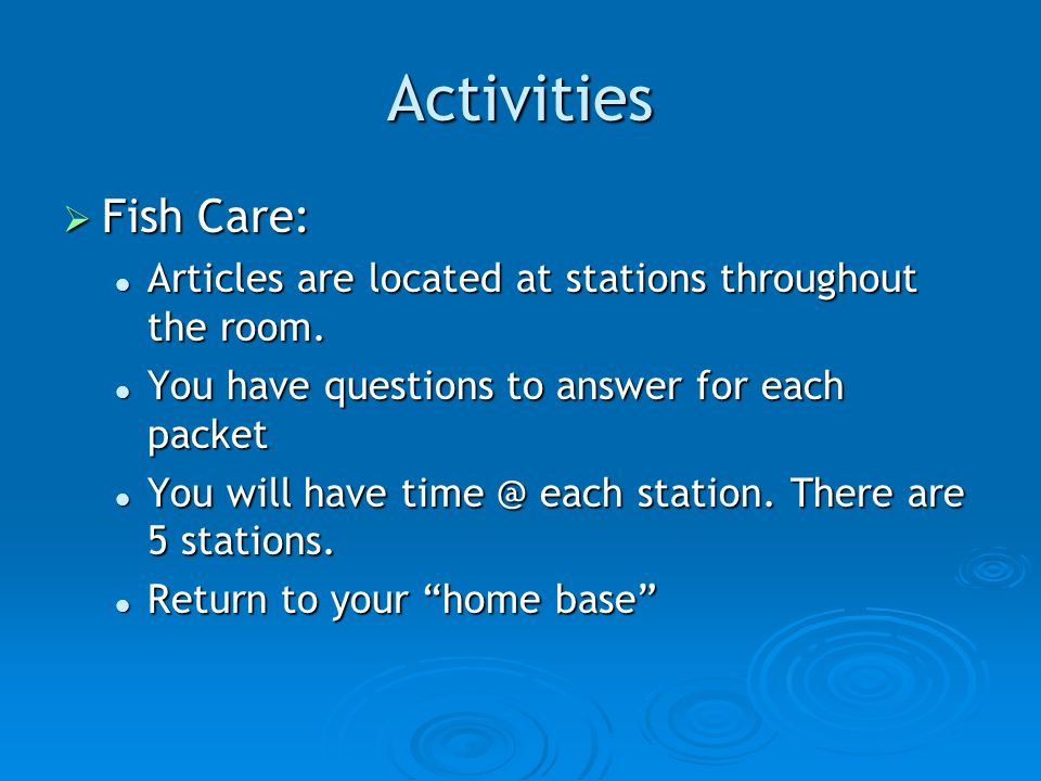 Activities  Fish Care: Articles are located at stations throughout the room.