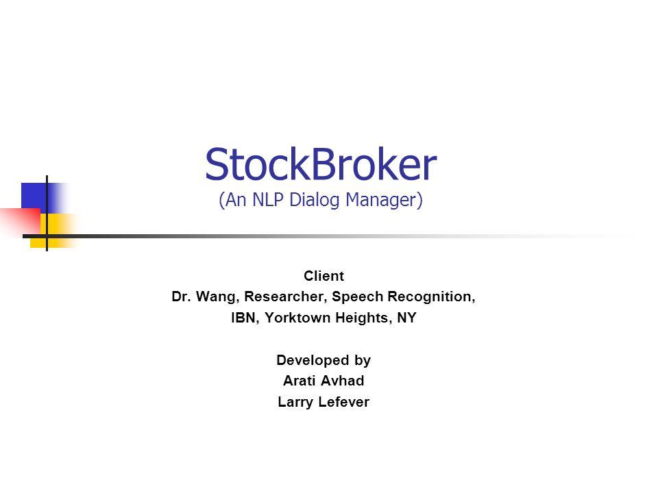 StockBroker (An NLP Dialog Manager) Client Dr.