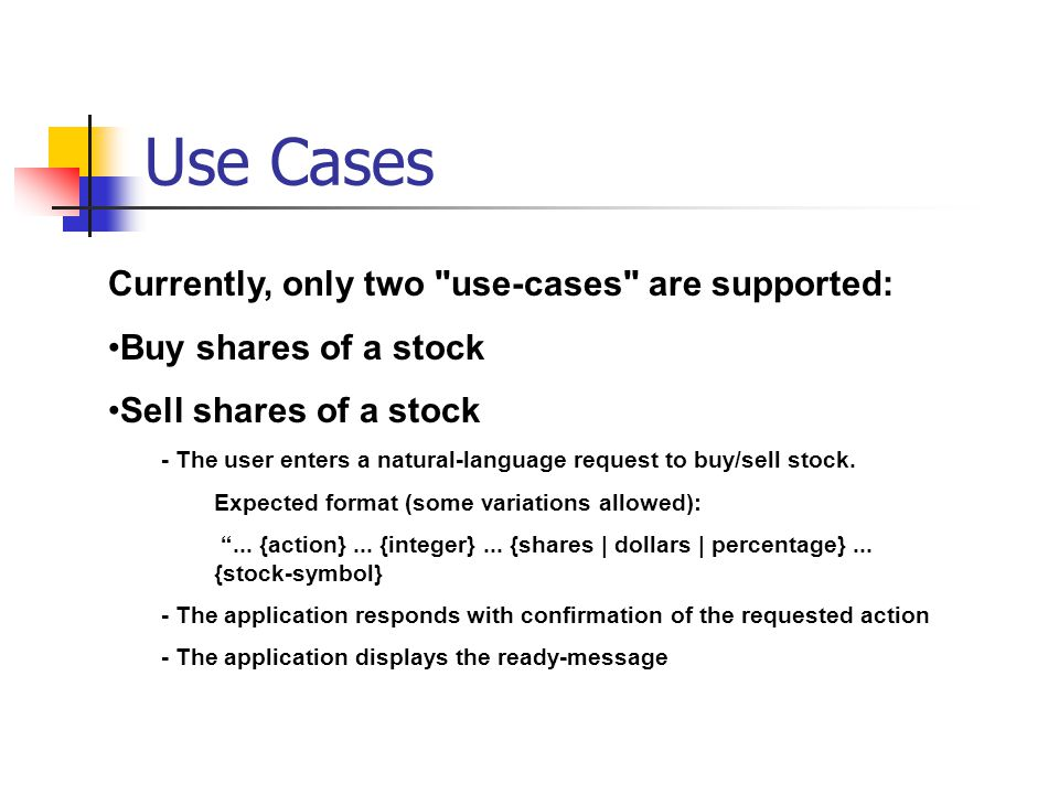Use Cases Currently, only two use-cases are supported: Buy shares of a stock Sell shares of a stock - The user enters a natural-language request to buy/sell stock.