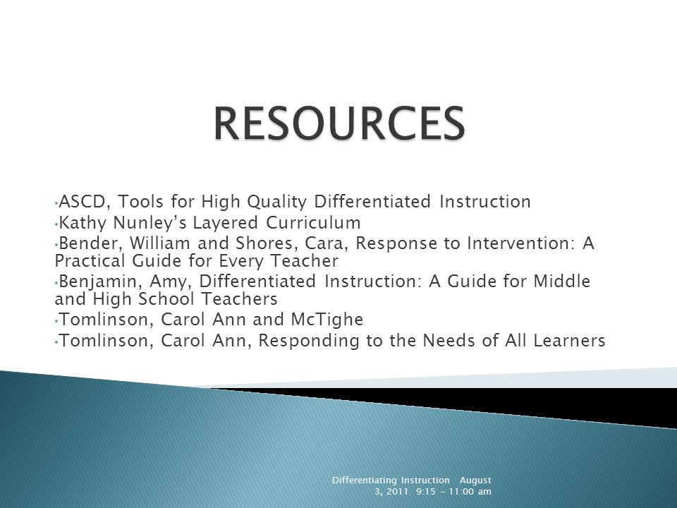 ASCD, Tools for High Quality Differentiated Instruction Kathy Nunley's Layered Curriculum Bender, William and Shores, Cara, Response to Intervention:
