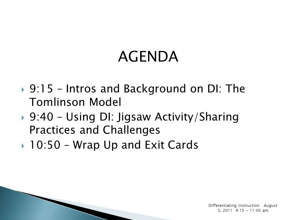 AGENDA  9:15 – Intros and Background on DI: The Tomlinson Model  9:40 – Using DI: Jigsaw Activity/Sharing Practices and Challenges  10:50 – Wrap Up