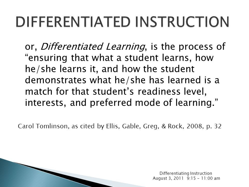 """or, Differentiated Learning, is the process of """"ensuring that what a student learns, how he/she learns it, and how the student demonstrates what he/sh"""