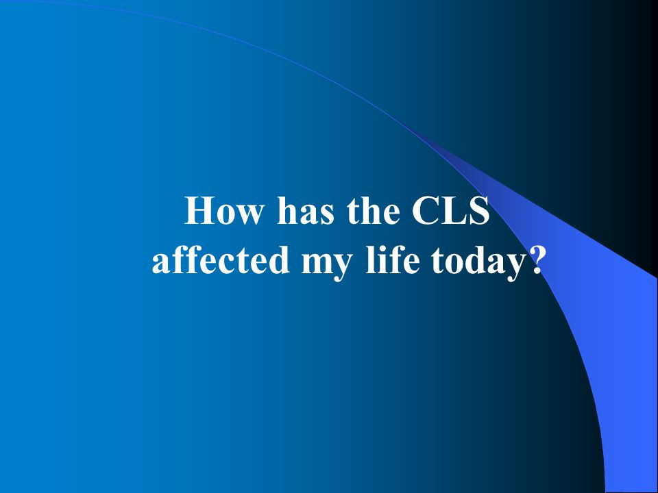 How has the ULS affected my life today?