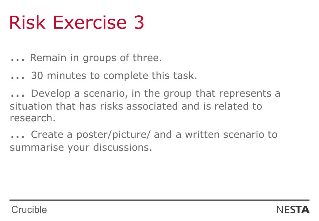 Crucible Risk Exercise 3... Remain in groups of three....