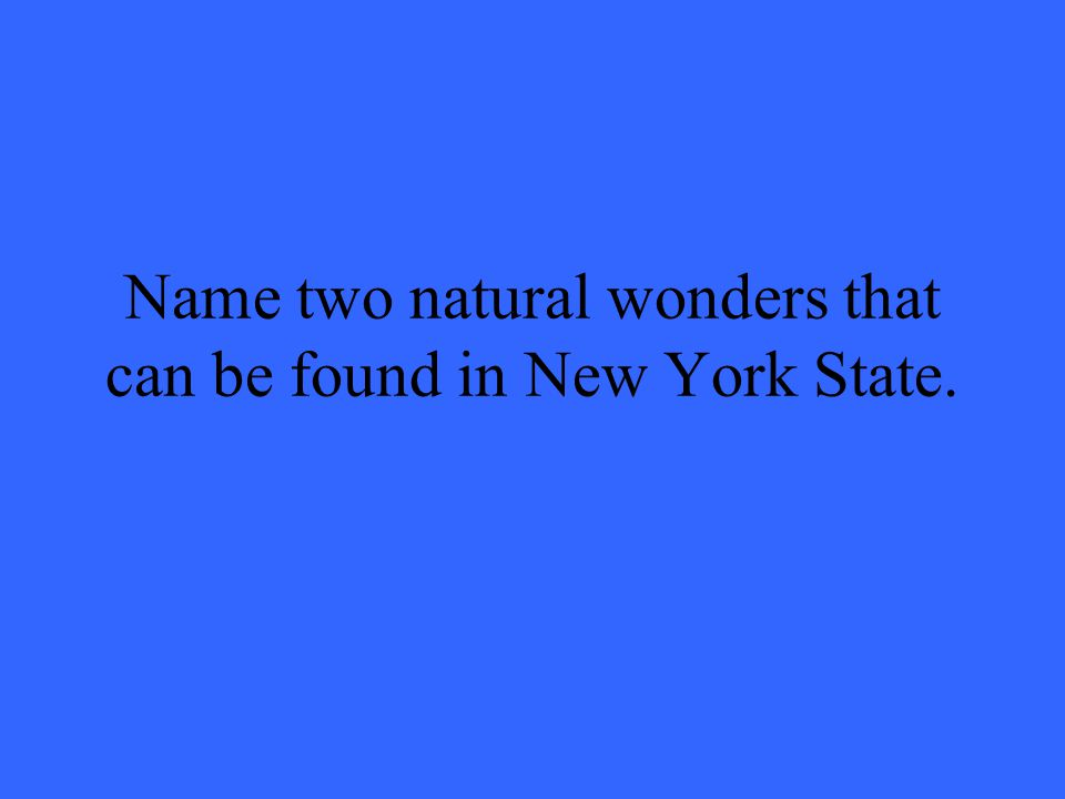 Name two natural wonders that can be found in New York State.