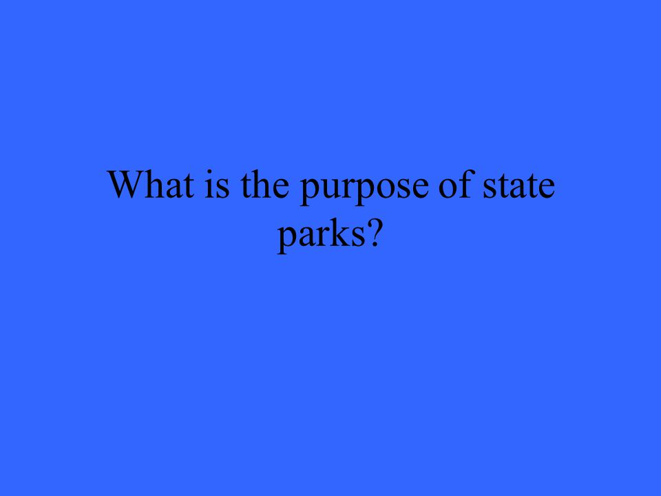 What is the purpose of state parks?