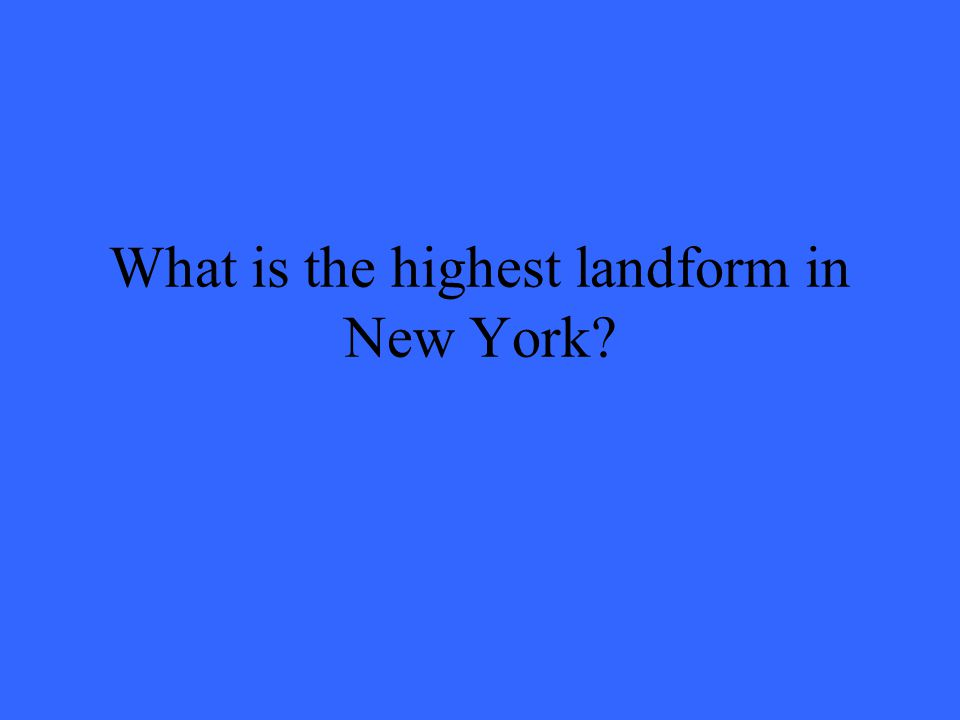 What is the highest landform in New York?