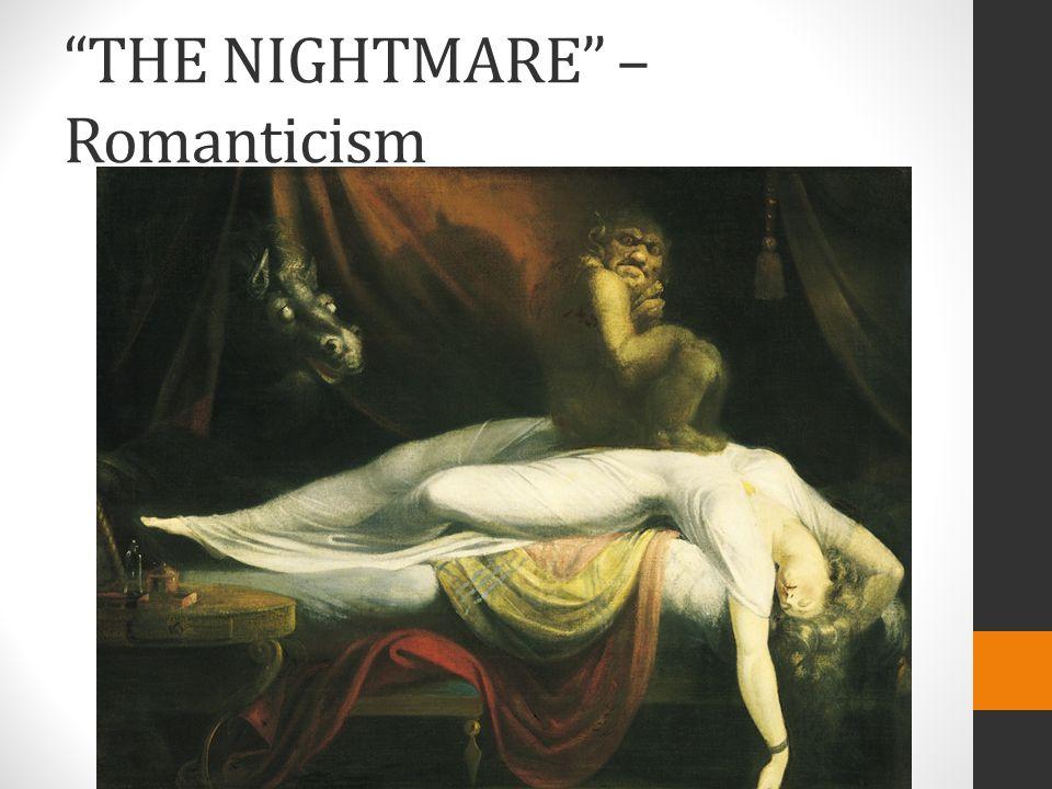 THE NIGHTMARE – Romanticism