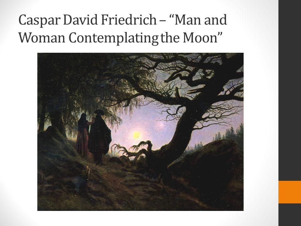 Caspar David Friedrich – Man and Woman Contemplating the Moon