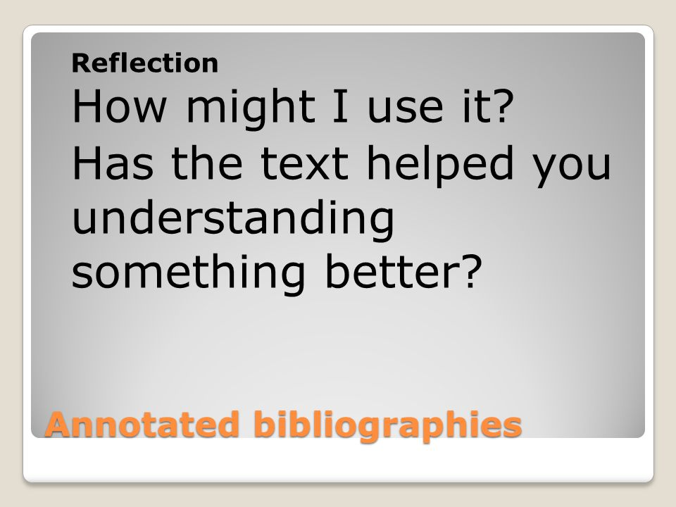 Annotated bibliography Task 1 Read page two What works, what doesn't?