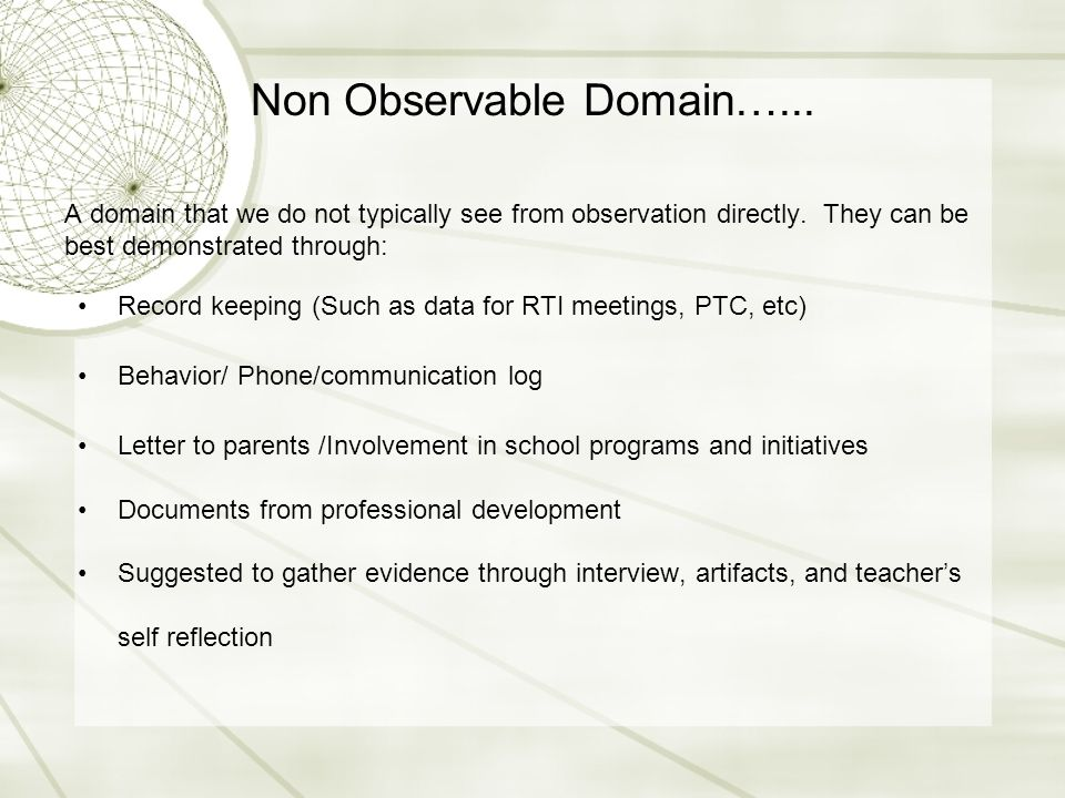 Non Observable Domain…... A domain that we do not typically see from observation directly.