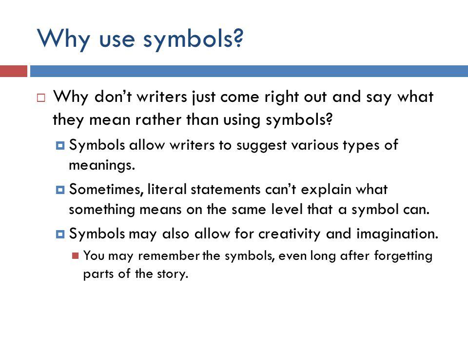 Why use symbols.