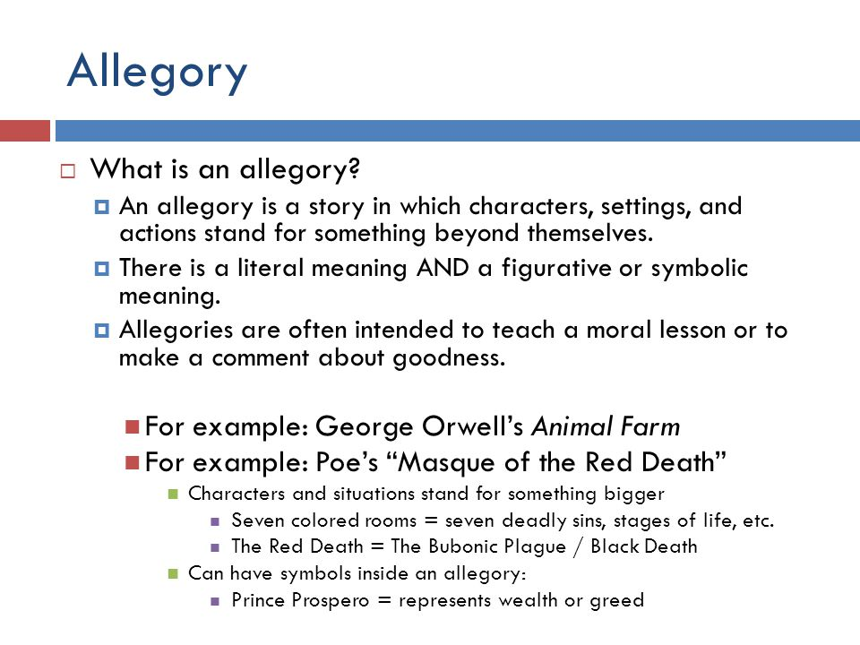 Allegory  What is an allegory.