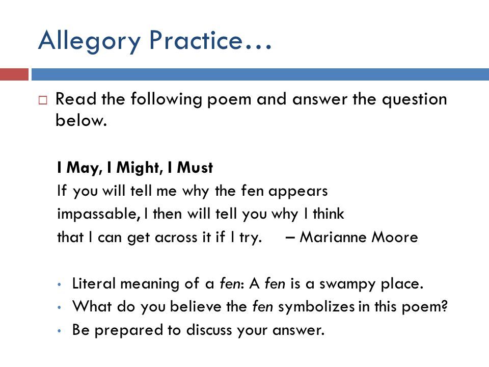 Allegory Practice…  Read the following poem and answer the question below.