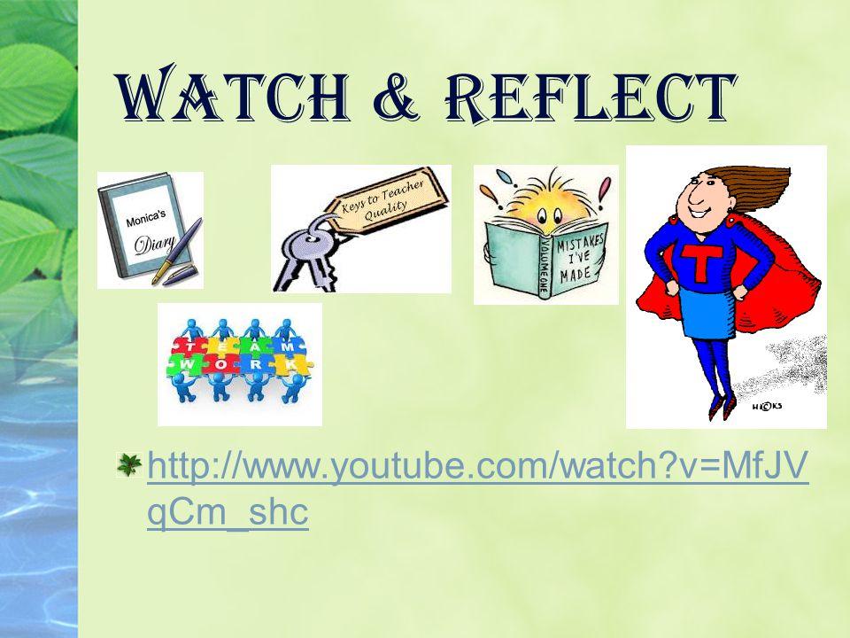 Watch & Reflect http://www.youtube.com/watch v=MfJV qCm_shc