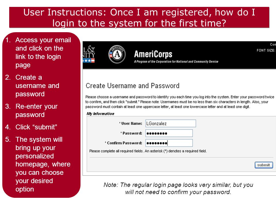 User Instructions: Once I am registered, how do I login to the system for the first time.