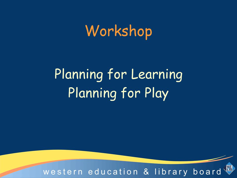 Workshop Planning for Learning Planning for Play