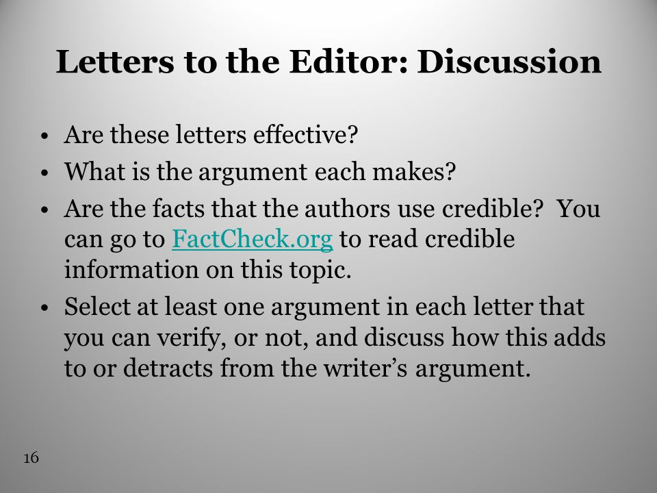Letters to the Editor: Discussion Are these letters effective? What is the argument each makes? Are the facts that the authors use credible? You can g