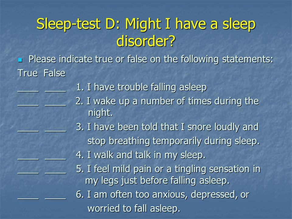 Sleep-test D: Might I have a sleep disorder.