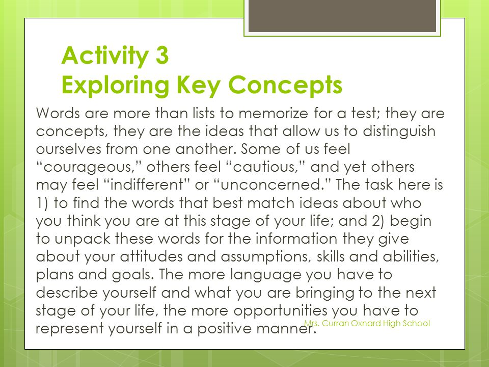 Activity 3 Exploring Key Concepts Words are more than lists to memorize for a test; they are concepts, they are the ideas that allow us to distinguish