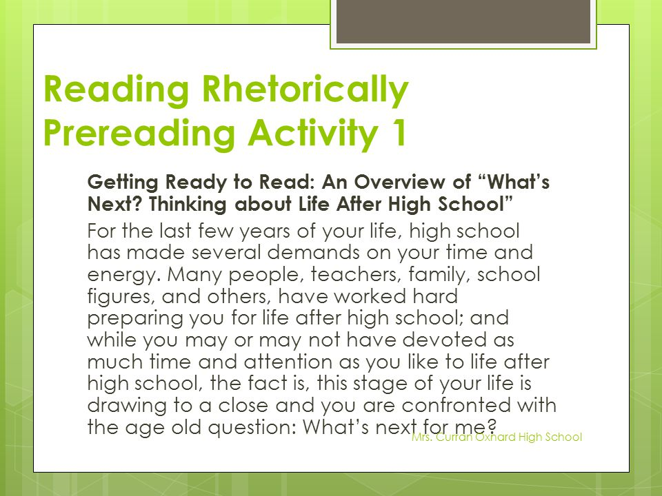 """Reading Rhetorically Prereading Activity 1 Getting Ready to Read: An Overview of """"What's Next? Thinking about Life After High School"""" For the last few"""