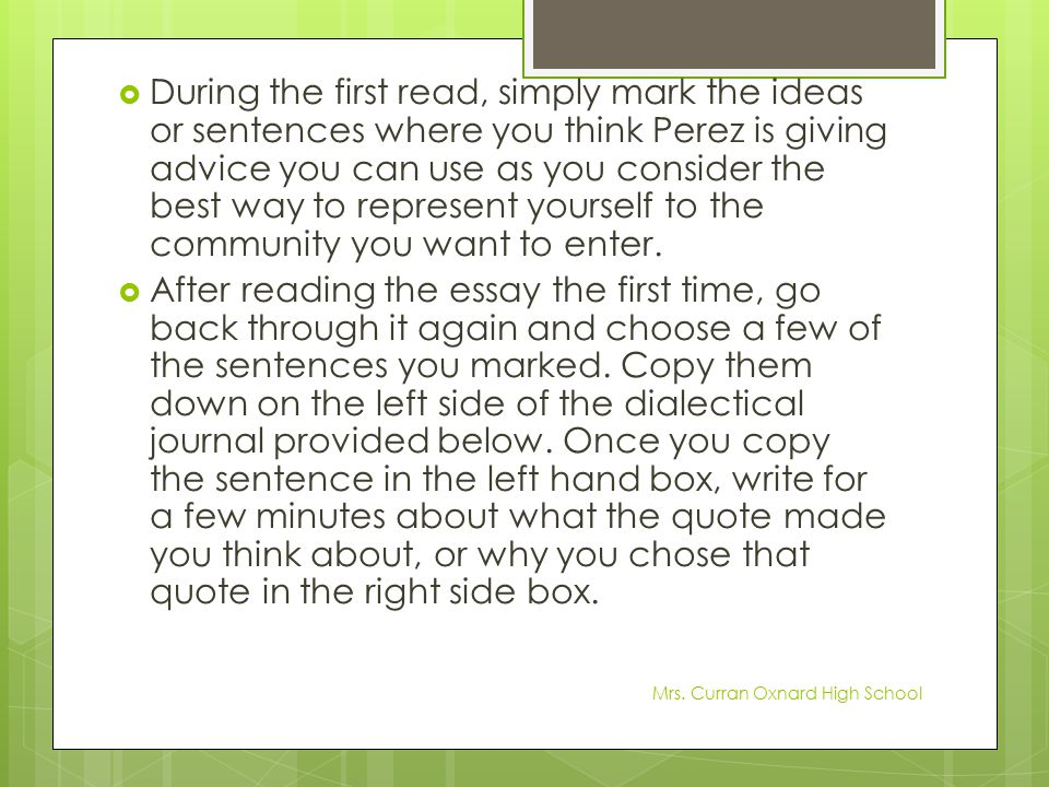  During the first read, simply mark the ideas or sentences where you think Perez is giving advice you can use as you consider the best way to represe