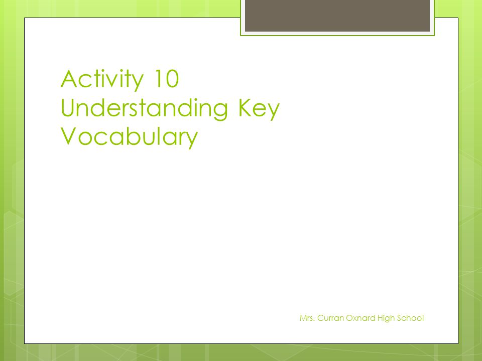 Activity 10 Understanding Key Vocabulary Mrs. Curran Oxnard High School