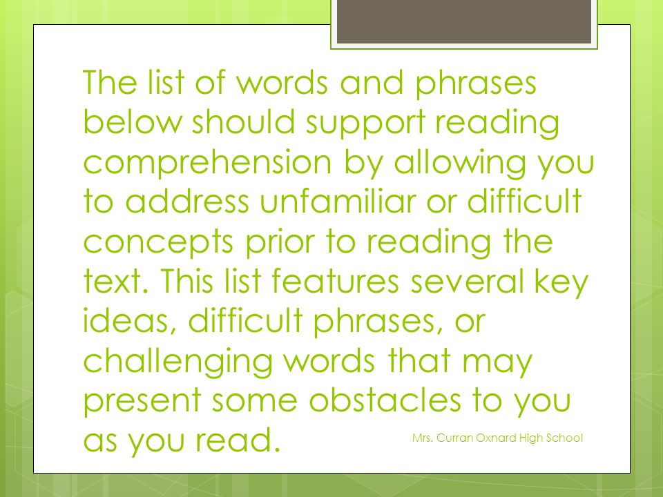 The list of words and phrases below should support reading comprehension by allowing you to address unfamiliar or difficult concepts prior to reading