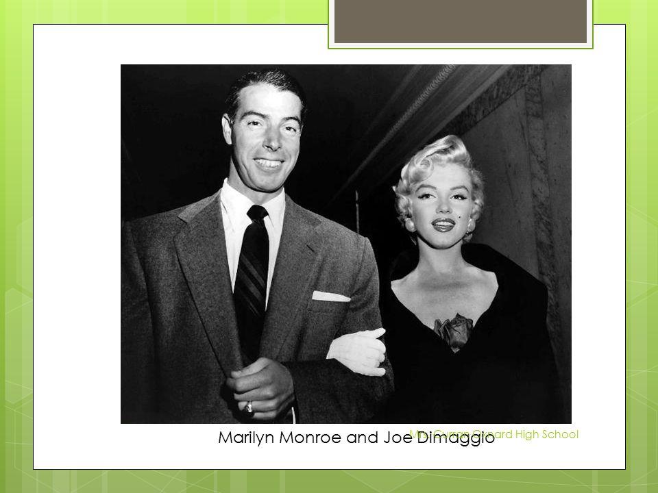 Marilyn Monroe and Joe Dimaggio Mrs. Curran Oxnard High School