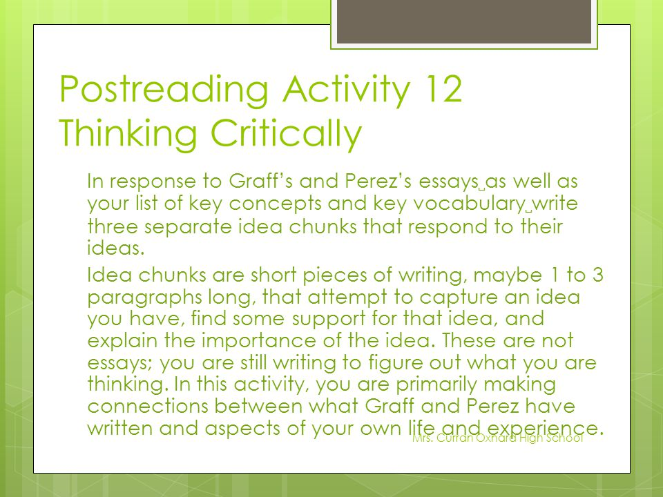 Postreading Activity 12 Thinking Critically In response to Graff's and Perez's essays ␣ as well as your list of key concepts and key vocabulary ␣ writ
