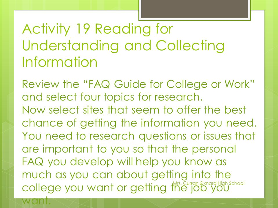 """Activity 19 Reading for Understanding and Collecting Information Review the """"FAQ Guide for College or Work"""" and select four topics for research. Now s"""