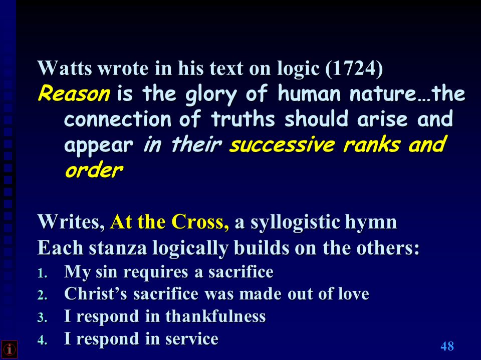 47 Typical Plan for Hymns Doctrine prioritized Logical thought maintained Truth expressed 1.