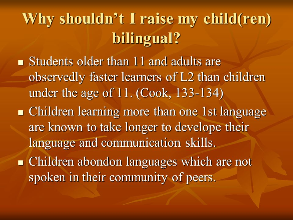 Why shouldn't I raise my child(ren) bilingual.