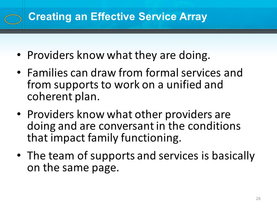 26 Creating an Effective Service Array Providers know what they are doing.