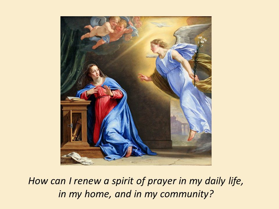 How can I renew a spirit of prayer in my daily life, in my home, and in my community?