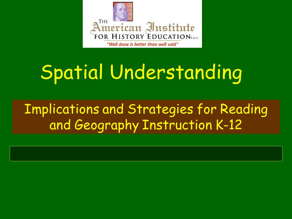 Spatial Understanding Implications and Strategies for Reading and Geography Instruction K-12